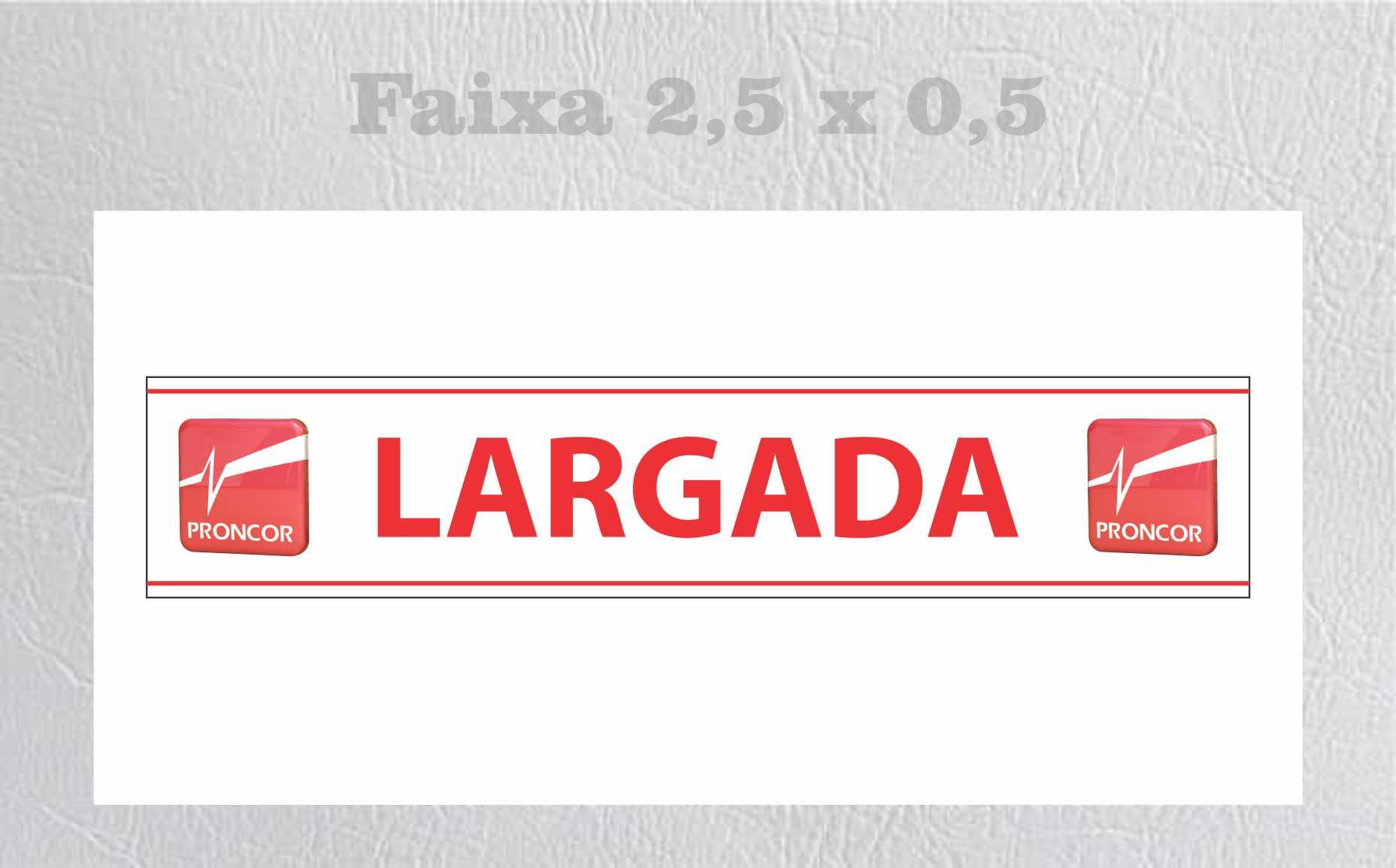 FAIXA LARGADA